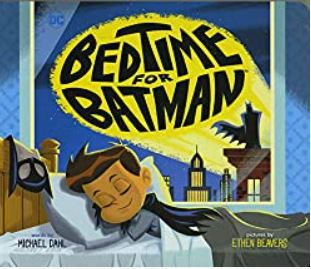 Bedtime for Batman by Micheal Dahl