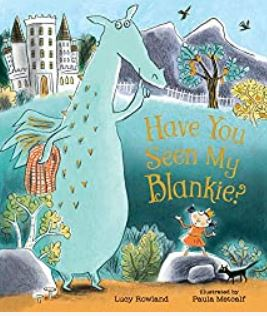 Have you seen my Blankie? by Lucy RowlandandPaula Metcalf