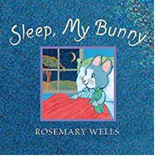 Sleep My Bunny by Rosemary Wells