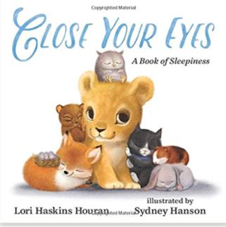 Close your eyes by Lori Haskins Houran and Sydney Hanson