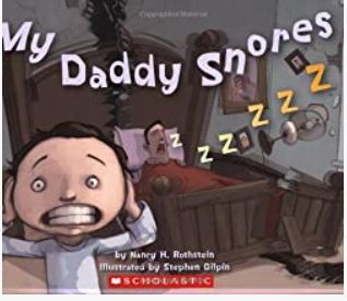My Daddy Snores byNancy RothsteinandStephen Gilpin