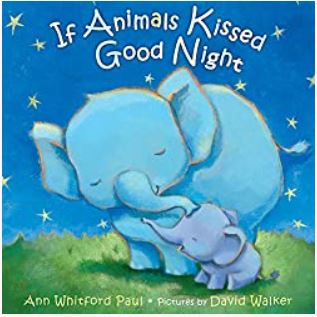 If Animals Kissed Goodnight by Ann Whitford Paul