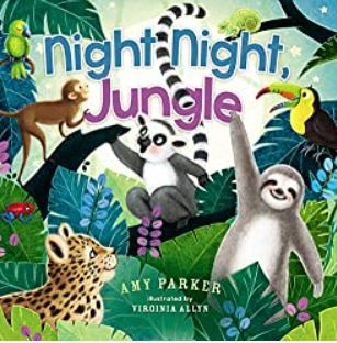 Night, Night Jungle by Amy Parker