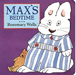 Max's Bedtime by Rosemary Wells