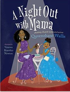 56. A Night Out with Mama by Quvenzhane Wallis, illustrated by Vanessa Brantley-Newton