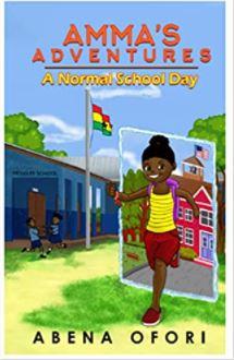 20. Amma's Adventures: A Normal School Day by Abena Ofori