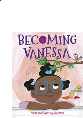 55. Becoming Vanessa by Vanessa Brantley-Newton