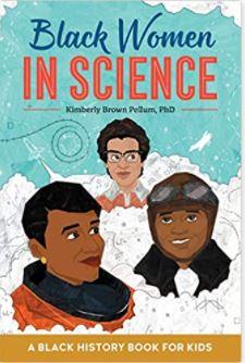 16. Black Women in Science by PhD Kimberly Brown Pellum