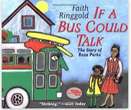 43. If A Bus Could Talk: The Story of Rosa Parks by Faith Ringgold