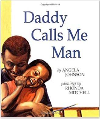 1. Daddy Calls Me Man by Angela Johnson, illustrated by Rhonda Mitchell