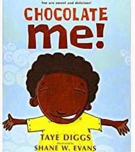 Chocolate Me! by Taye Diggs illustrated by Shane W. Evans