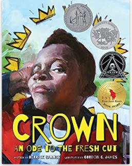 52. Crown: An Ode to the Fresh Cut by  Derrick Barnes, illustrated by Gordon C. James