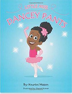 1. Little Miss Dancey Pants by Kourtni Mason
