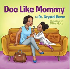 6. Doc like Mommy and Doc Like Daddy by Dr. Crystal Bowe
