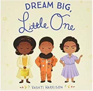 Dream Big Little One by Vashti Harrison