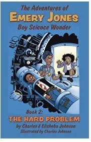 15. The Adventures of Emery Jones, Boy Science Wonder Series by Charles & Elisheba Johnson