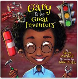 6. Gary and the Great Inventors: It's Laundry Day! by Akura Marshall Illustrated by Adriel Meka