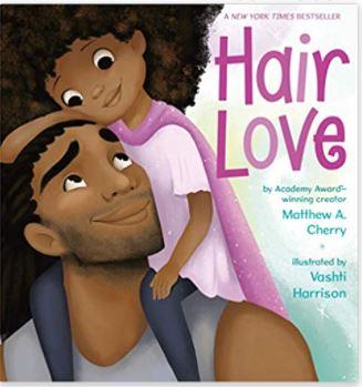 60. Hair Love by Matthew A. Cherry, illustrated by Vashti Harrison