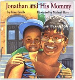 11. Johnathan and His Mommy by Irene Smalls, illustrated by Michael Hays