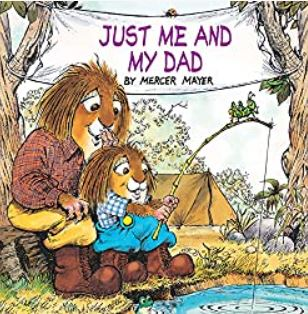 """Book Cover """"Just Me and My Dad"""" by Mercer Mayer"""