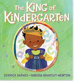 49. The King of Kindergarten by Derrick Barnes, illustrated by Vanessa Brantley-Newton