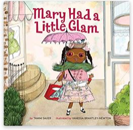 2. Mary Had a Little Glam by Tammi Sauer, illustrated Vanessa Brantley-Newton