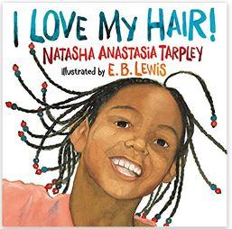 14. I Love My Hair by Natasha Anastasia Tarpley illustrated by E.B. Lewis