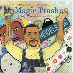 34. Magic Trash by J. H. Shapiro, illustrated by Vanessa Brantley-Newton