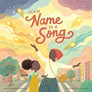 47. Your Name is a Song by Jamilah Thompkins-Bigelow