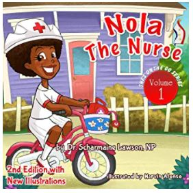 25. Nola The Nurse Series by Dr. Scharmaine Lawson Baker, illustrated by Marvin Alonso