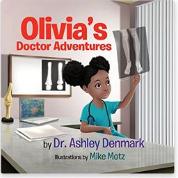 17. Olivia's Doctor Adventures by Dr. Ashley Denmark