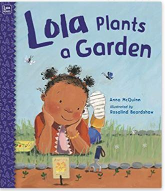 Lola Plants a Garden by Anna McQuinn