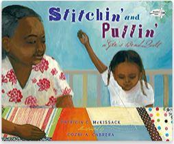38. Stitchin' and Pullin' by Pratricia McKissack, illustrated by Cozbi A. Cabrera