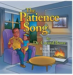 7. The Patience Song by Dr. Crystal Bowe