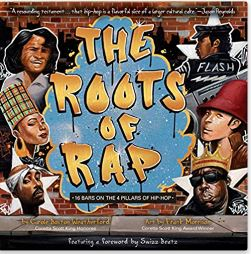 10. The Roots of Rap: 16 Bars on the 4 Pillars of Hip-Hop by Carole Boston Weatherford illustrated by Frank Morrison