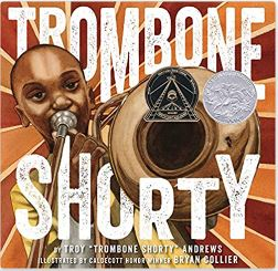 59. Trombone Shorty by Troy Andrews, illustrated by Bryan Collier