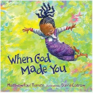 When God Made You by Matthew Paul Turner, illustrated by David Catrow