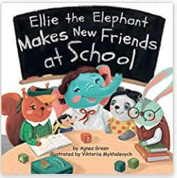 """""""Ellie the Elephant Makes New Friends at school"""" book is on the Unabashed Kids back to school list."""