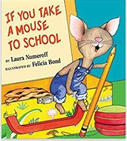 """""""If you take a mouse to school"""" book is on the Unabashed Kids back to school list."""