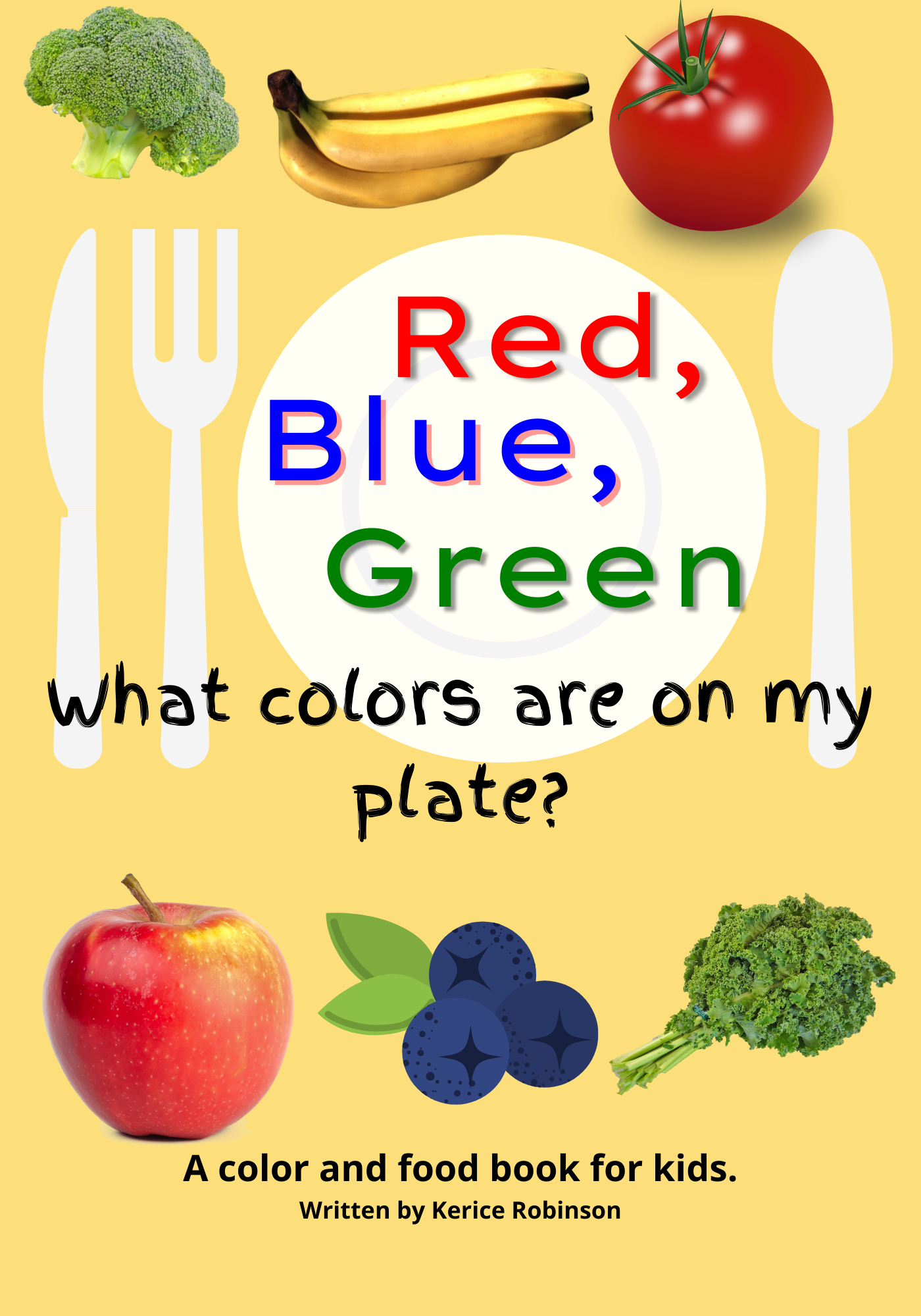"""Best color book for toddlers. k to """"1 2 3! What can I eat?"""" and """"ABC Name My Food!"""", """"Red, Blue, and Green! What colors are on my plate?"""" is a food-themed book for young readers."""