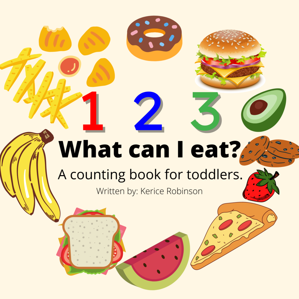123 What can I eat? A counting book for toddlers, written by Kerice Robinson and published by Unabashed Kids Media
